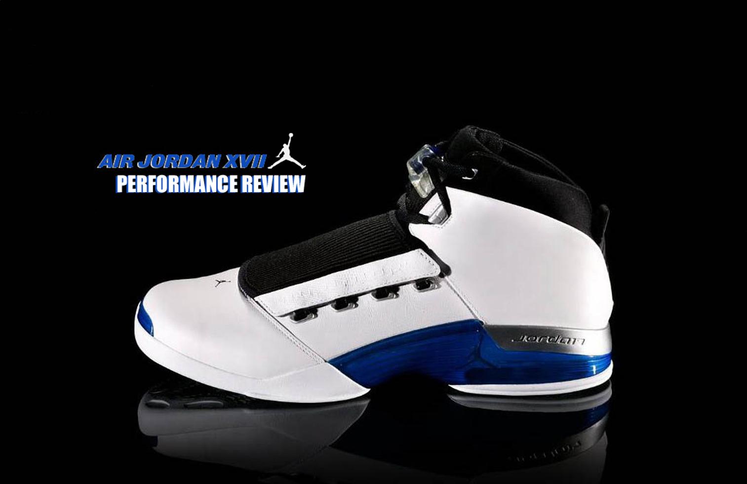 Air Jordan Project – Air Jordan XVII (17) Performance Review
