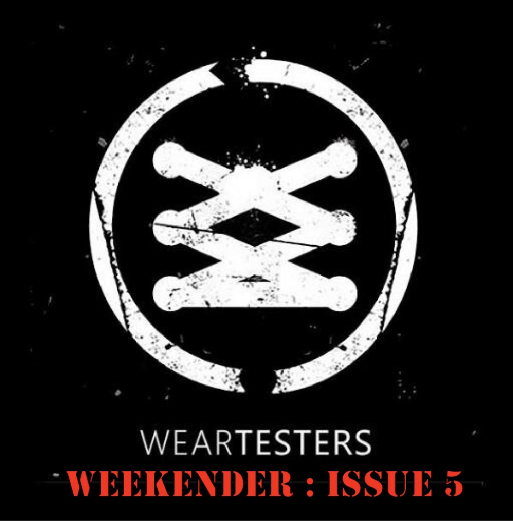 WearTesters Weekender issue 5