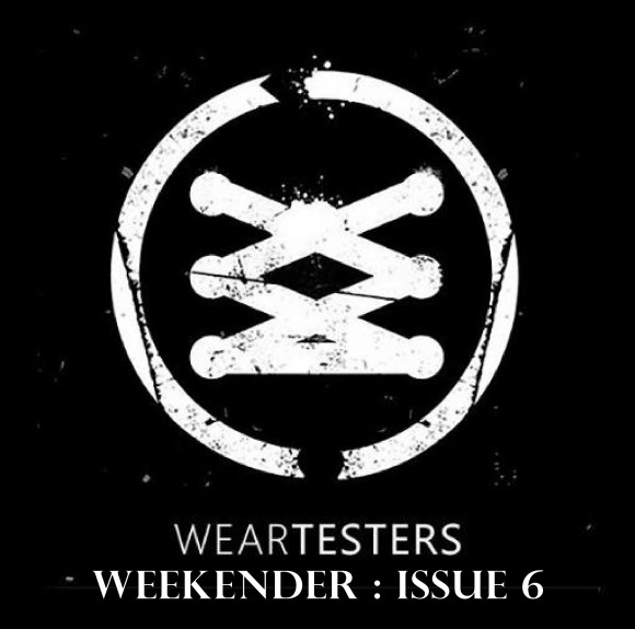 WearTesters Weekender Issue 6