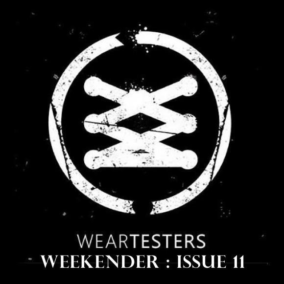 WearTesters Weekender Issue 11