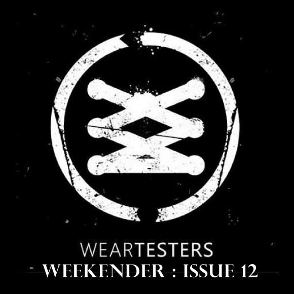 WearTesters Weekender Issue 12