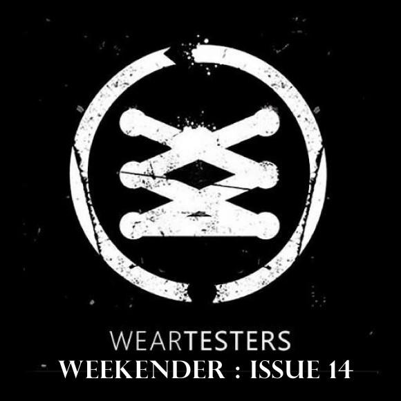 WearTesters Weekender Issue 14