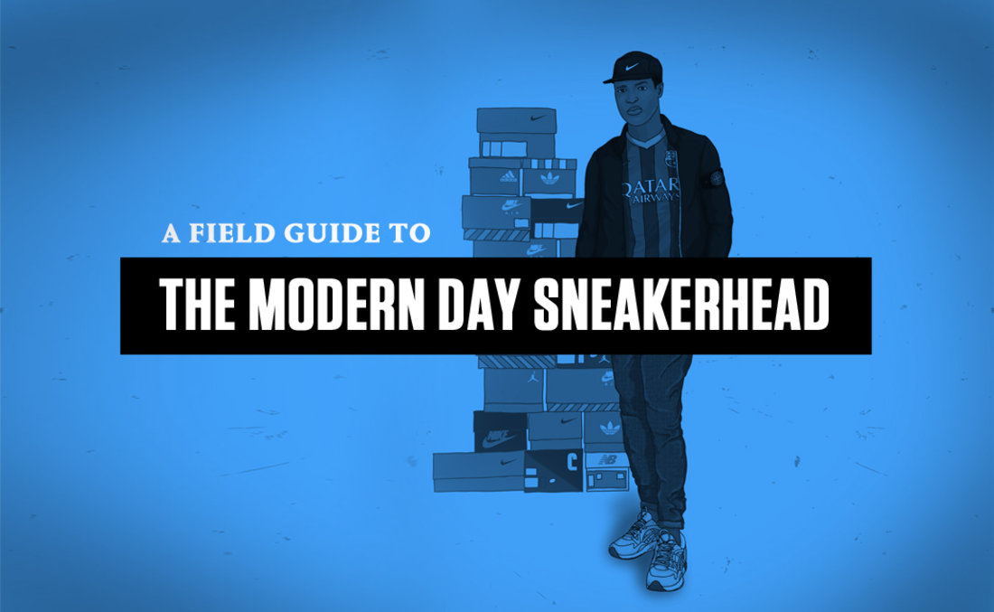 A Field Guide to the Modern Day Sneakerhead