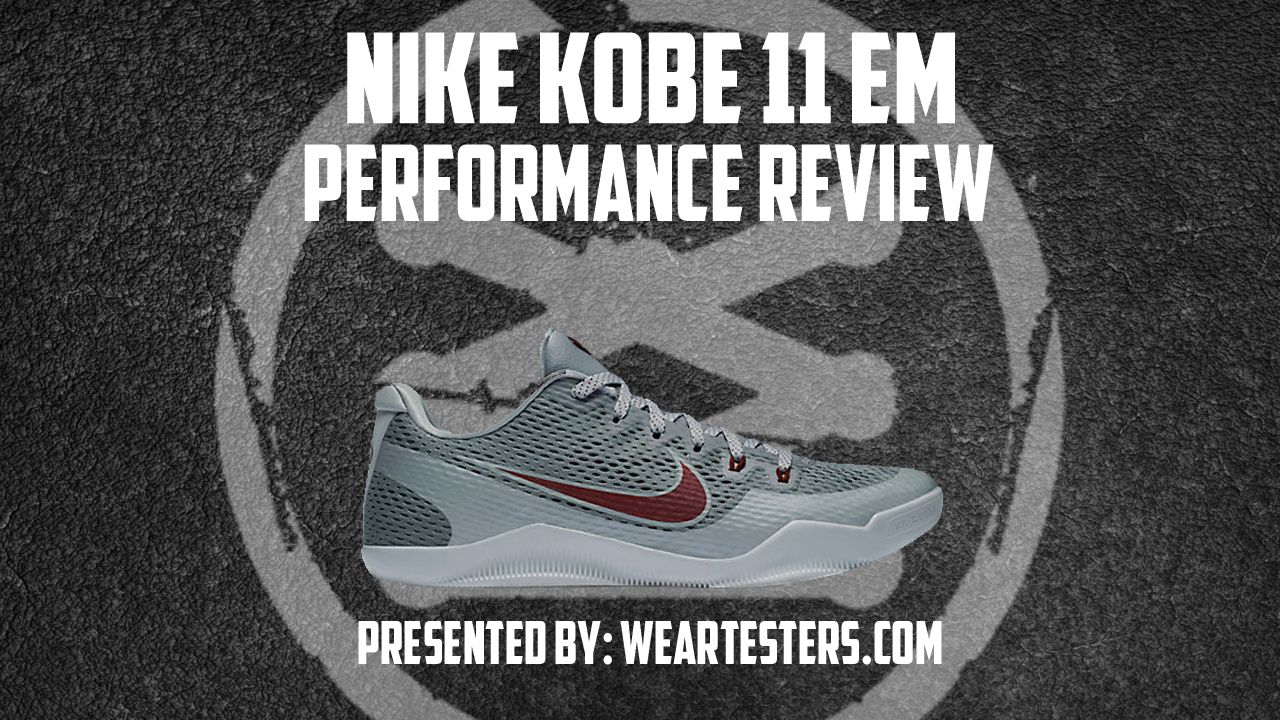 Nike Kobe 11 EM Performance Review