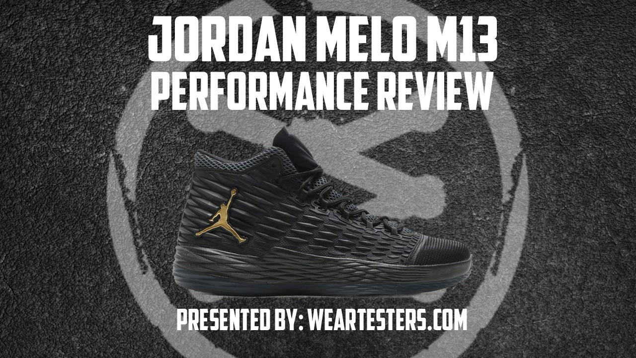 Jordan Melo M13 Performance Review Thumbnail