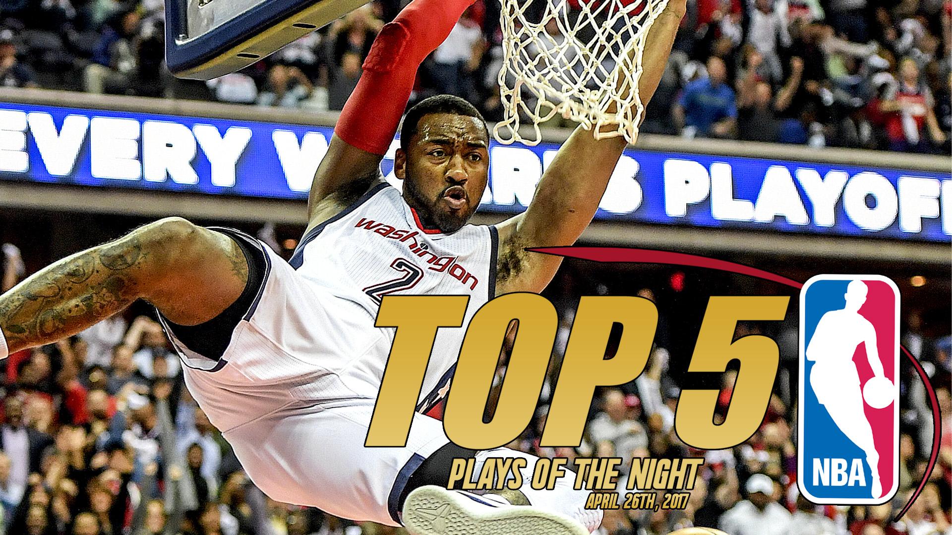 NBA Talk Top 5 Plays of the Night | April 26th, 2017