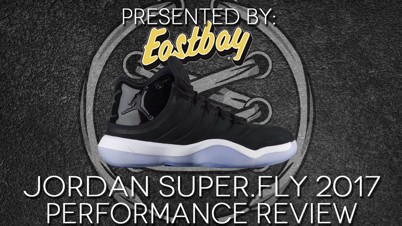 Jordan Super.Fly 2017 performance review thumbnail