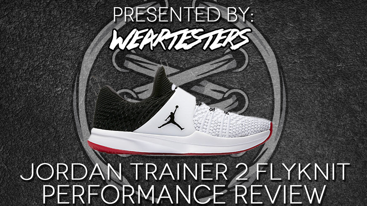 Jordan-Trainer-2-Flyknit-Performance-Review