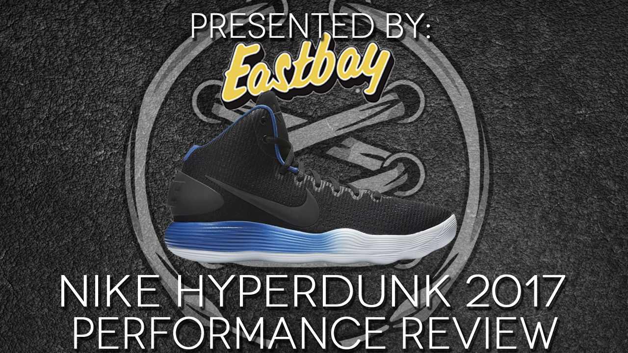 nike hyperdunk 2017 performance review thumbnail