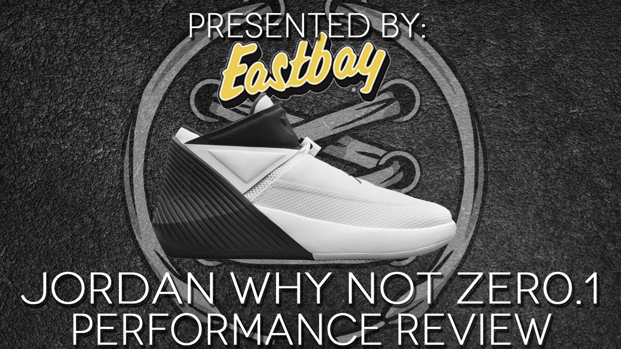jordan why not zer0.1 performance review featured