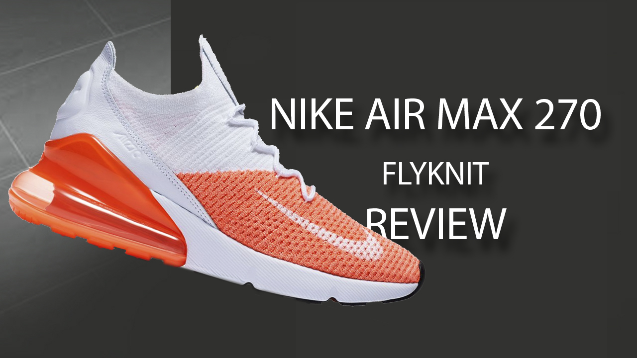 Nike-Air-Max-270-Flyknit-Review
