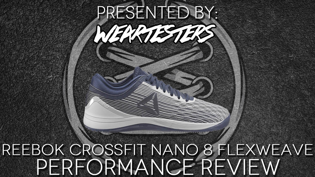 Reebok Crossfit Nanon 8 Flexweave Performance Review