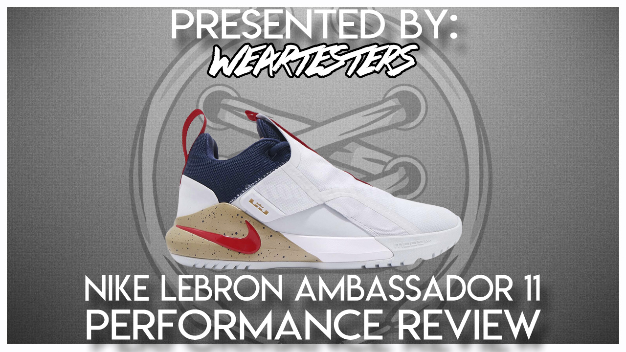 Nike-LeBron-Ambassador-11-Performance-Review