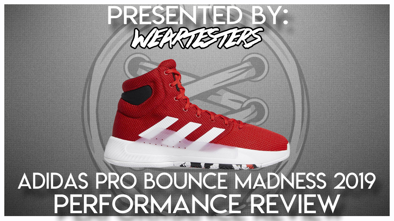 adidas-Pro-Bounce-Madness-2019-Performance-Review