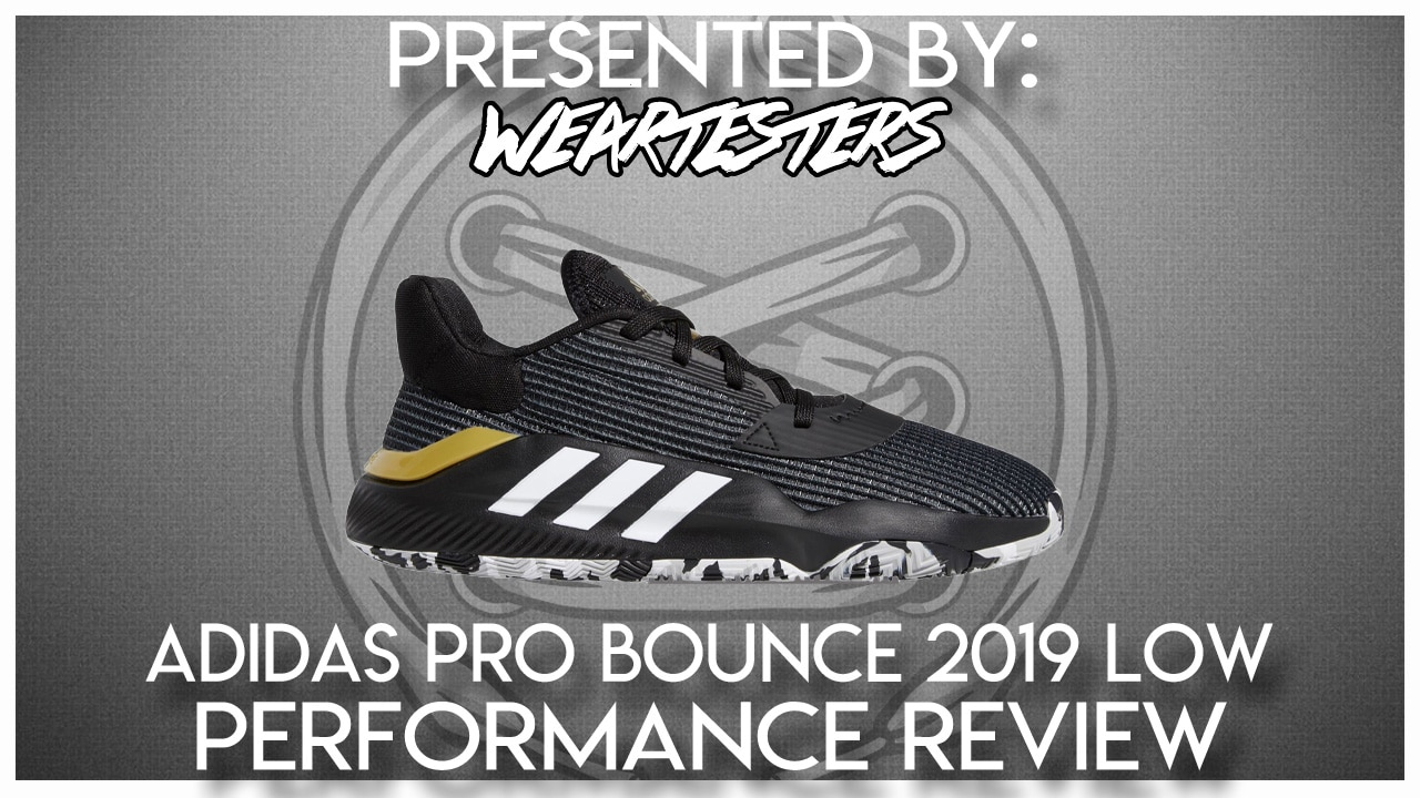 adidas Pro Bounce 2019 Low Performance Review , WearTesters