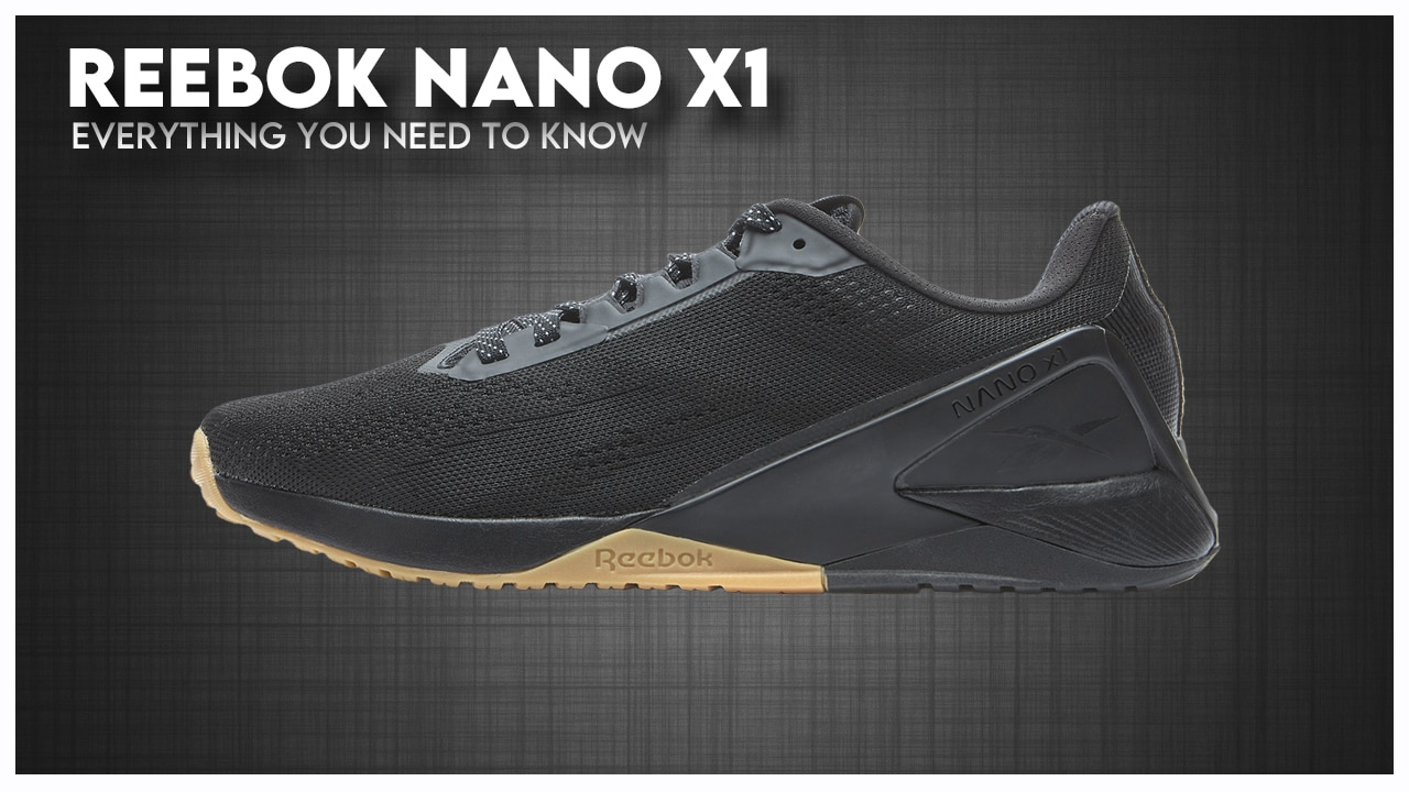 Reebok Nano X1 Everything you need to know